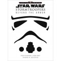 Книга Star Wars Stormtroopers: Beyond the Armor